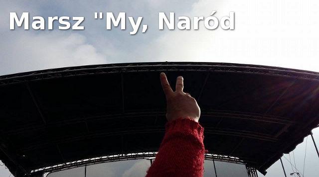"""Dziś Marsz """"My, Naród"""""""